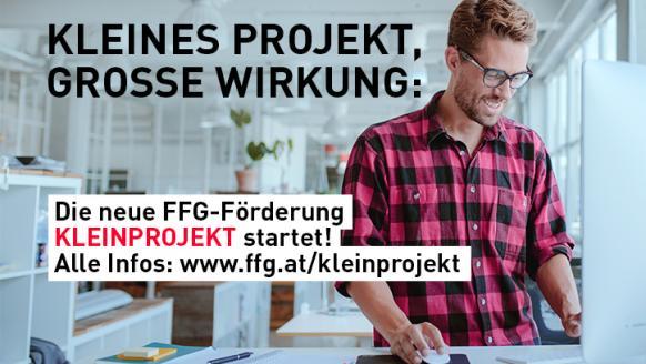 Kleines Projekt - große Wirkung. Alle Informationen: www.ffg.at/kleinprojekt