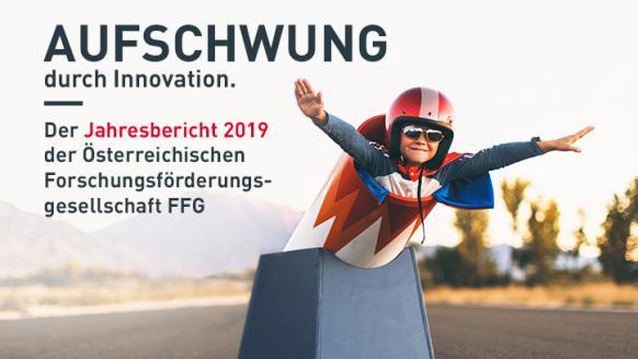 Aufschwung durch Innovation - der Jahresbericht 2019 der FFG