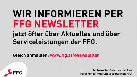 Anmeldung zum Newsletter unter: www.ffg.at/enewsletter